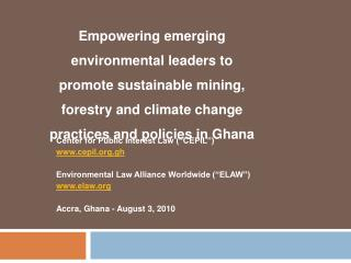 Center for Public Interest Law  CEPIL  cepil.gh   Environmental Law Alliance Worldwide  ELAW  elaw  Accra, Ghana - Augus