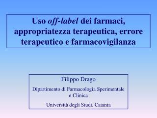 Uso off-label dei farmaci, appropriatezza terapeutica, errore terapeutico e farmacovigilanza