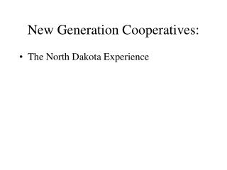 New Generation Cooperatives: