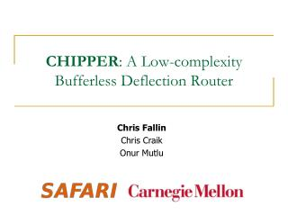 CHIPPER: A Low-complexity Bufferless Deflection Router