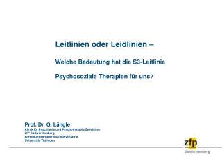 Leitlinien oder Leidlinien     Welche Bedeutung hat die S3-Leitlinie   Psychosoziale Therapien f r uns