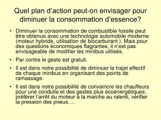 Quel plan d action peut-on envisager pour diminuer la consommation d essence