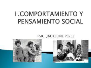 1PORTAMIENTO Y PENSAMIENTO SOCIAL