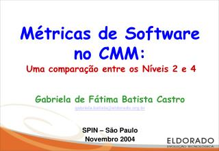 M tricas de Software no CMM:   Uma compara  o entre os N veis 2 e 4