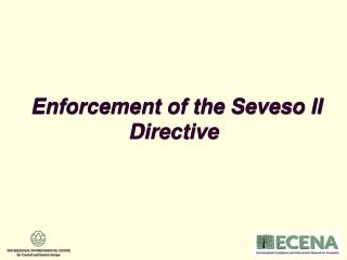 Enforcement of the Seveso II Directive