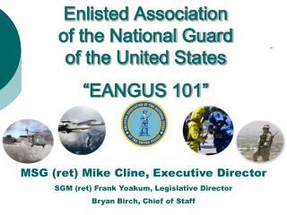 MSG ret Mike Cline, Executive Director SGM ret Frank Yoakum, Legislative Director Bryan Birch, Chief of Staff