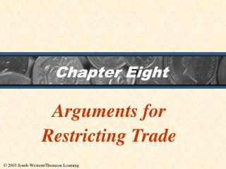 Chapter 8: Arguments for Restricting Trade