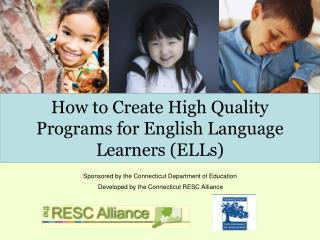 How to Create High Quality Programs for English Language Learners ELLs