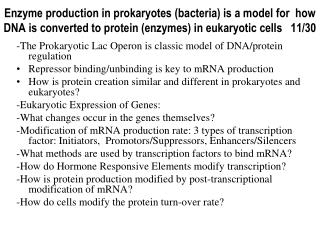 Enzyme production in prokaryotes bacteria is a model for  how DNA is converted to protein enzymes in eukaryotic cells