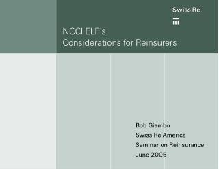 NCCI ELF s Considerations for Reinsurers