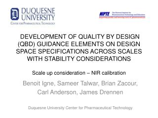 DEVELOPMENT OF QUALITY BY DESIGN QBD GUIDANCE ELEMENTS ON DESIGN SPACE SPECIFICATIONS ACROSS SCALES WITH STABILITY CONSI
