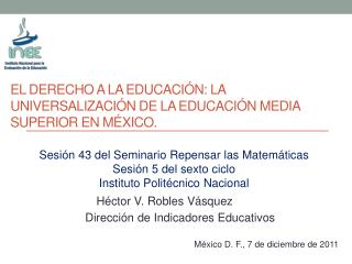 El derecho a la educaci n: la universalizaci n de la educaci n media superior en m xico.