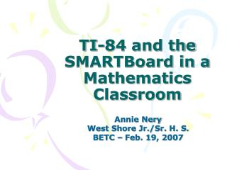 TI-84 and the SMARTBoard in a Mathematics Classroom
