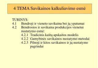 4 TEMA Savikainos kalkuliavimo esme