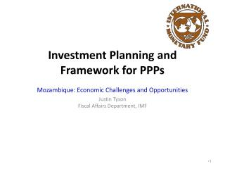 Investment Planning and  Framework for PPPs   Mozambique: Economic Challenges and Opportunities