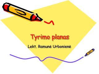 Tyrimo planas