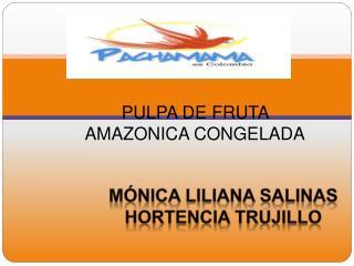 M nica Liliana salinas Hortencia Trujillo