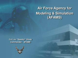 Col Lou  Spanky  Olinto Commander,   AFAMS