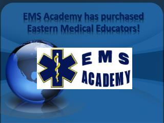 EMS Academy has purchased Eastern Medical Educators