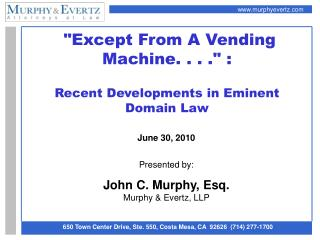 Except From A Vending Machine. . . . :   Recent Developments in Eminent Domain Law