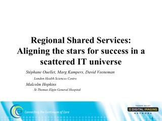 Regional Shared Services: Aligning the stars for success in a scattered IT universe