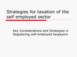 Strategies for taxation of the self employed sector
