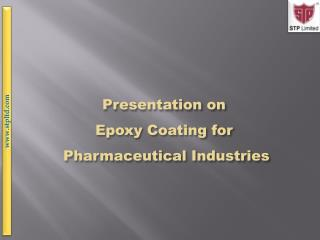 Presentation on Epoxy Coating for  Pharmaceutical Industries