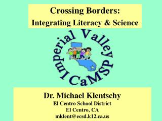 Dr. Michael Klentschy  El Centro School District El Centro, CA  mklentecsd.k12