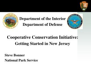 Department of the Interior Department of Defense  Cooperative Conservation Initiative:   Getting Started in New Jersey