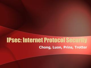 IPsec: Internet Protocol Security