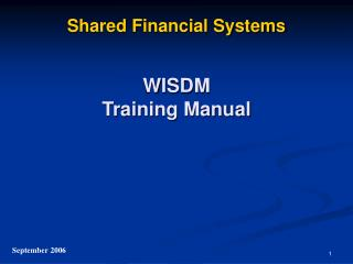 Shared Financial Systems   WISDM  Training Manual