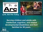 Serving children and adults with intellectual, cognitive, and related developmental disabilities and their families for