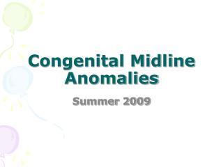 Congenital Midline Anomalies
