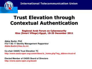 Trust Elevation through Contextual Authentication    Regional Arab Forum on Cybersecurity Giza Smart Village-Egypt, 18-2