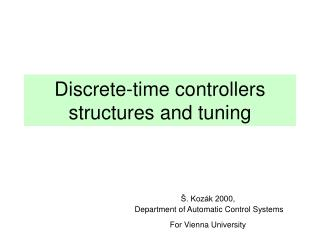 Discrete-time controllers structures and tuning
