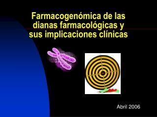 Farmacogen mica de las dianas farmacol gicas y sus implicaciones cl nicas