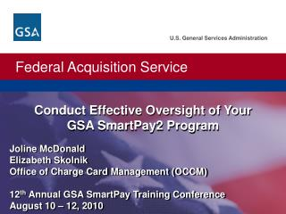 Conduct Effective Oversight of Your                                  GSA SmartPay2 Program
