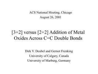 [32] versus [22] Addition of Metal Oxides Across CC Double Bonds