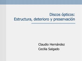 Discos  pticos: Estructura, deterioro y preservaci n