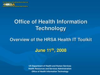Office of Health Information Technology  Overview of the HRSA Health IT Toolkit  June 11th, 2008