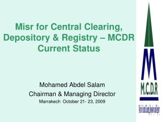 Misr for Central Clearing, Depository  Registry   MCDR Current Status