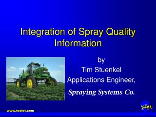 Integration of Spray Quality Information