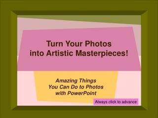 Turn Your Photos into Artistic Masterpieces