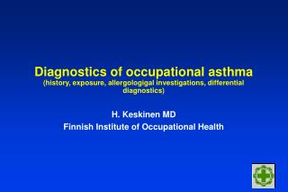 Diagnostics of occupational asthma history, exposure, allergologigal investigations, differential diagnostics