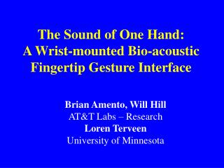 The Sound of One Hand: A Wrist-mounted Bio-acoustic Fingertip Gesture Interface