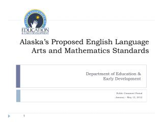Alaska s Proposed English Language Arts and Mathematics Standards