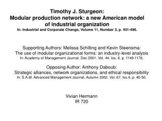Timothy J. Sturgeon:  Modular production network: a new American model of industrial organization In: Industrial and Cor