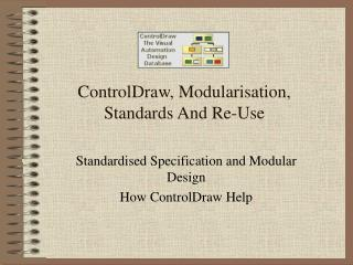 ControlDraw, Modularisation, Standards And Re-Use