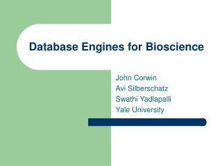 Database Engines for Bioscience