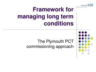Framework for managing long term conditions